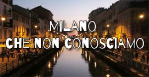 Milano che non conosciamo