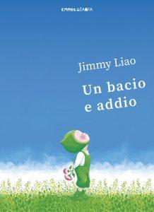 Un bacio e addio di Jimmy Liao edito da Camelozampa