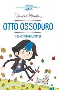 Otto Ossoduro di Jasmine Mottola