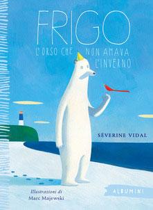 12 libri per bambini da mettere in valigia: Frigo l'orso che non amava l'inverno