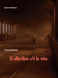 Recensione-E-alla-fine-c'è-la-vita-di-Davide-Rossi