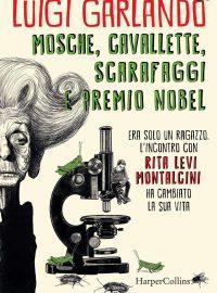 Mosche, cavallette, scarafaggi e premio Nobel di Luigi Garlando edito da HarperCollins Italia