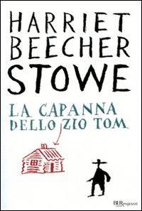 5 libri per la giornata internazionale per l'abolizione della schiavitù: La capanna dello zio Tom di Harriet B. Stowe, BUR