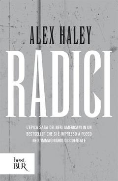 5 libri per la giornata internazionale per l'abolizione della schiavitù: Radici di Alex Haley, BUR