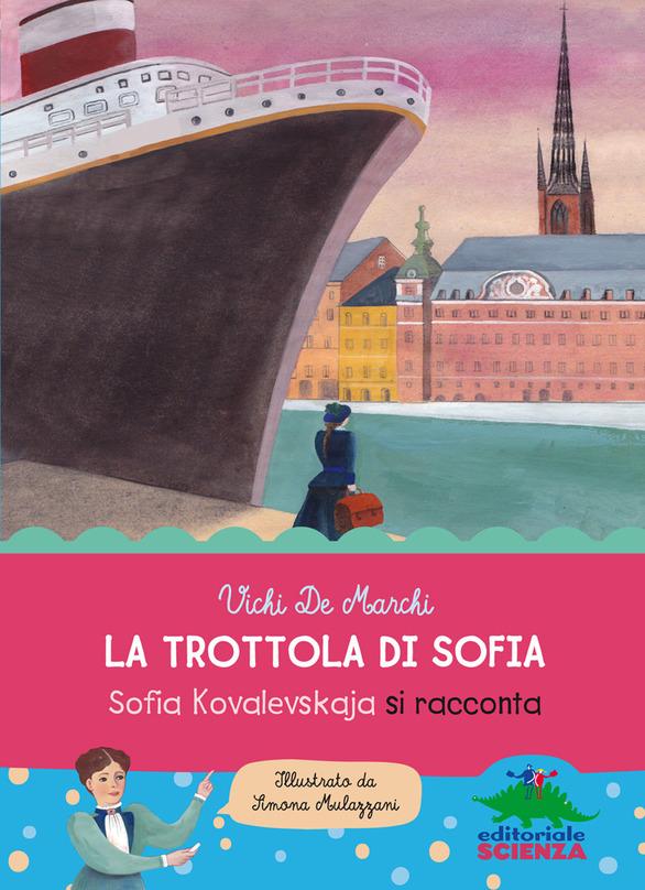 La trottola di Sofia di Vichi de Marchi, Editoriale Scienza