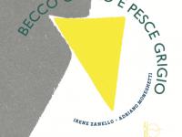 Recensione di Becco Giallo e Pesce Grigio di Irene Zanello e Adriano Moneghetti Albe Edizioni