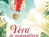 Vera la mongolfiera. Alla scoperta della foresta amazzonica, Emanuela Busà