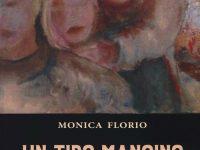 Un tiro mancino, Monica Florio